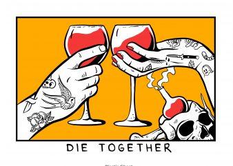 Die Togther t shirt vector illustration
