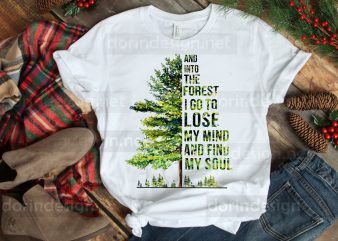 And into the forest i go to lose my mind and find my soul T shirt