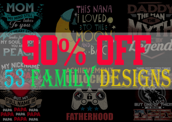 SPECIAL FAMILY BUNDLE PART 2- 53 EDITABLE DESIGNS – 90% OFF – PSD and PNG – LIMITED TIME ONLY!
