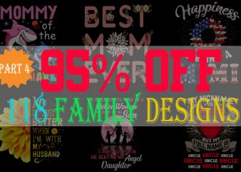 SPECIAL FAMILY BUNDLE PART 4- 118 EDITABLE DESIGNS – 90% OFF – PSD and PNG – LIMITED TIME ONLY!