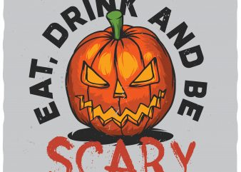 Eat drink and be scary vector t-shirt design