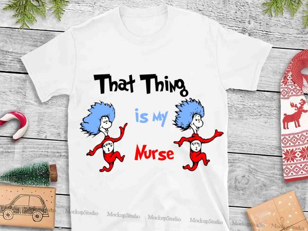 Nurse Christmas Svg.Dr Seuss Vector Dr Seuss Svg Dr Seuss Png Dr Seuss Design Dr Seuss Quote Dr Seuss Funny Dr Seuss Thing 1 Thing 2 Svg Egg And Ham Svg