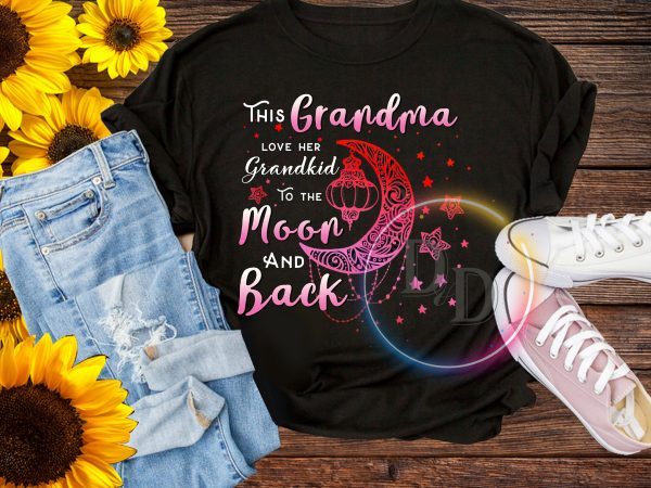 This Grandma Love Her Grandkid to the moon and back T shirt