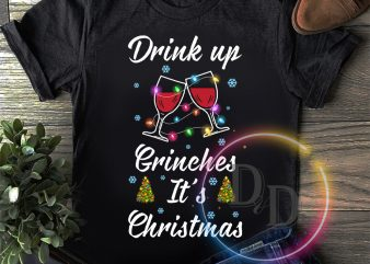 Drink up Grinches It's Christmas Wine Lights T shirt