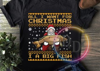 Ugly Santa Claus All i want for christmas is a big Fish T shirt Sweater