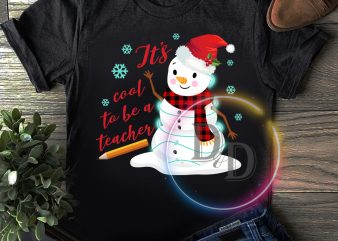 Snowman It's cool to be a Teacher merry christmas T shirt