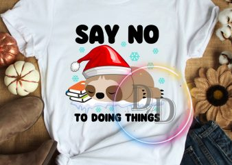 Sloth say no to doing things at Christmas T shirt Sloth lazy