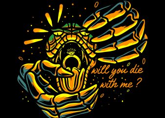 will you die with me ? t shirt design for sale
