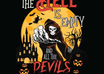 The hell is empty and all the devils are here Halloween T-shirt Design, Printables, Vector, Instant download