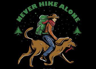 Never Hike Alone T shirt vector artwork