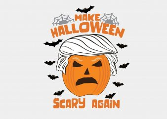 Make Halloween Scarry aGain t shirt designs for sale