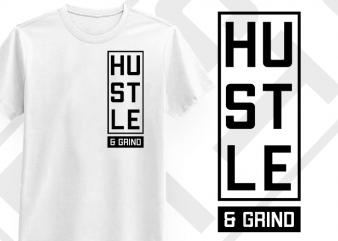 Hustle & Grind T-shirt Design