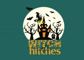 Witch with hitches t shirt design for sale