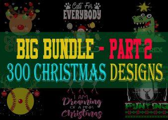 BIG BUNDLE CHRISTMAS PART 2- 300 DESIGNS – 95% OFF – WIN THE SEASON NOW!