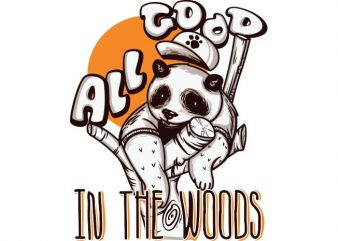 All good in the woods buy t shirt design