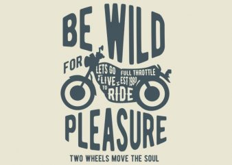 Be Wild T shirt design