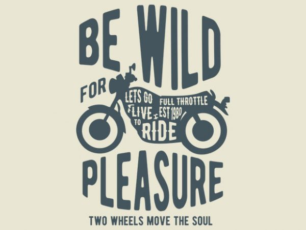 Be Wild BTD  600x450 - Be Wild T shirt design buy t shirt design