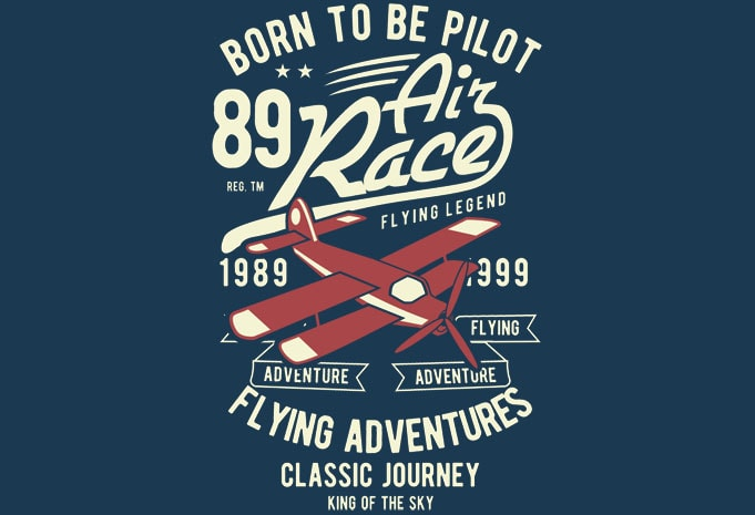 Born To Be Pilot BTD  - Born To Be Pilot t shirt design buy t shirt design