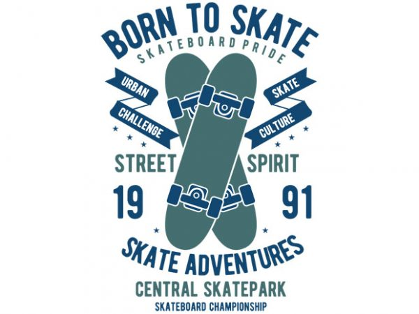 Born To Skate tshirt design