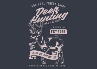 Deer Hunting t shirt vector illustration