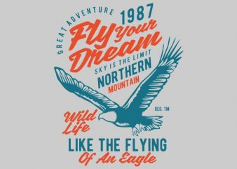 Fly Your Dream vector tshirt design
