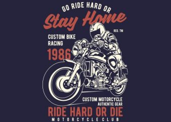 Go Ride Hard tshirt design