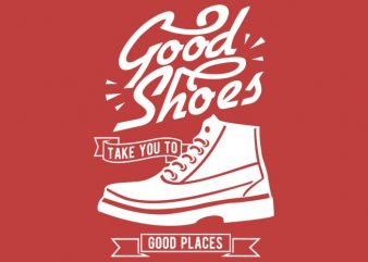 Good Shoes vector tshirt design buy t shirt design