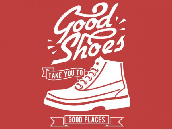 Good Shoes BTD  600x450 - Good Shoes vector tshirt design buy t shirt design