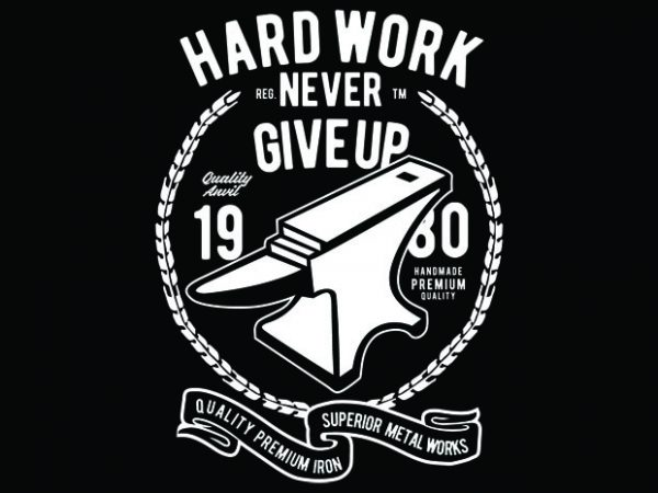 Hard Work Anvil tshirt design buy t shirt design