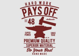 Hard Work Pays Off vector design buy t shirt design
