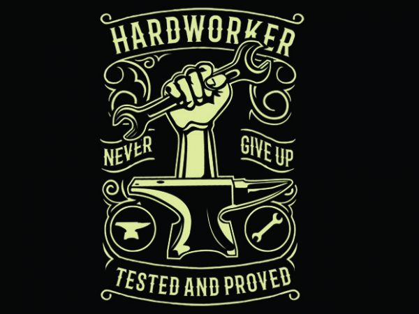 Hard Worker tshirt design buy t shirt design