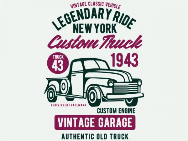 Legendary Ride Custom Truck BTD 600x450 - Legendary Ride Custom Truck buy t shirt design
