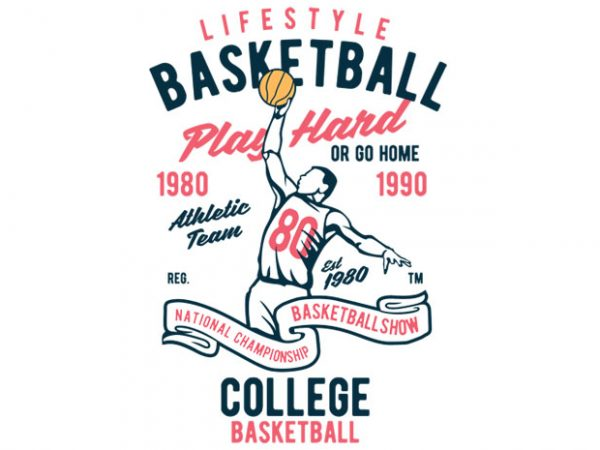 Life Style Basketball BTD  600x450 - Life Style Basketball t-shirt design buy t shirt design
