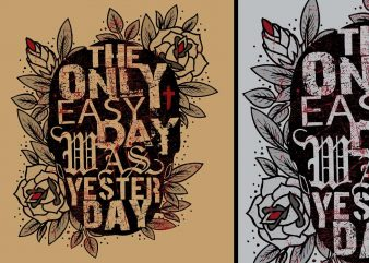 The Only Easy Day Tshirt Design