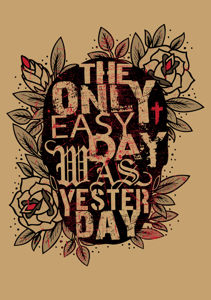 The Only Easy Day Tshirt Design buy t shirt design