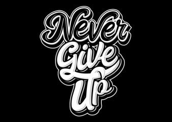 Never Give Up tshirt design
