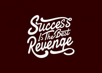 Success is The Best Revenge tshirt design buy t shirt design
