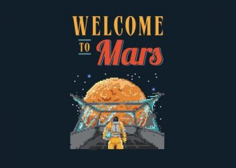 Welcome To Mars tshirt design