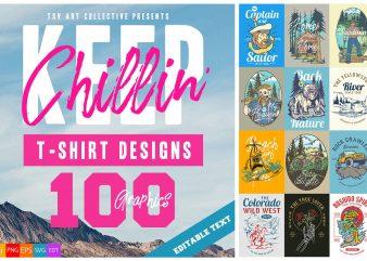 100 Keep Chillin' T-Shirt Designs Bundle