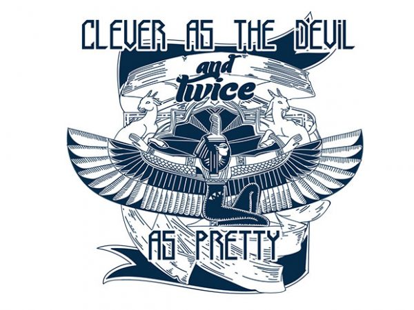 Clever as the devil and twice as pretty 1024x979 600x450 - Clever as the devil buy t shirt design