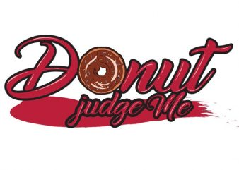 Donut judge me buy t shirt design