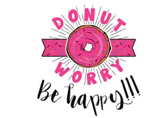 Donut worry be happy buy t shirt design