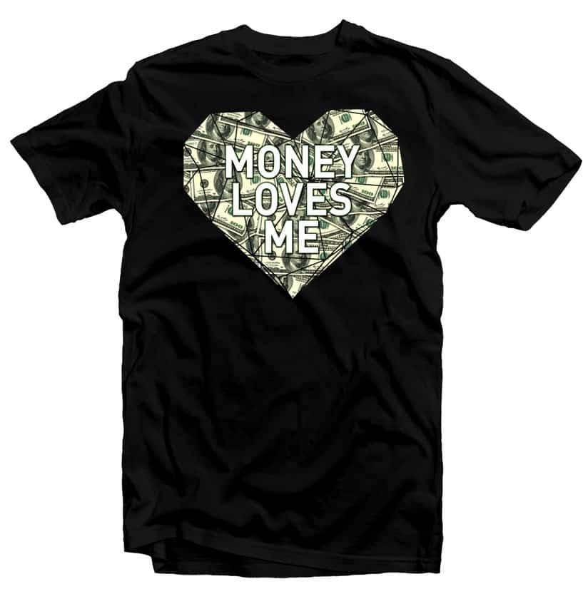 Money Loves Me buy t shirt design
